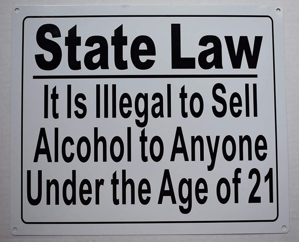 State Law-It is Illegal to Sell Alcohol to Anyone Under The Age of 21 Sign