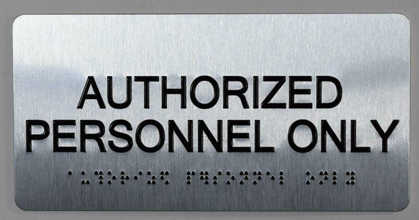 Authorized Personnel ONLY Sign ADA - Tactile Touch   Braille sign - The Sensation line -Tactile Signs  Braille sign