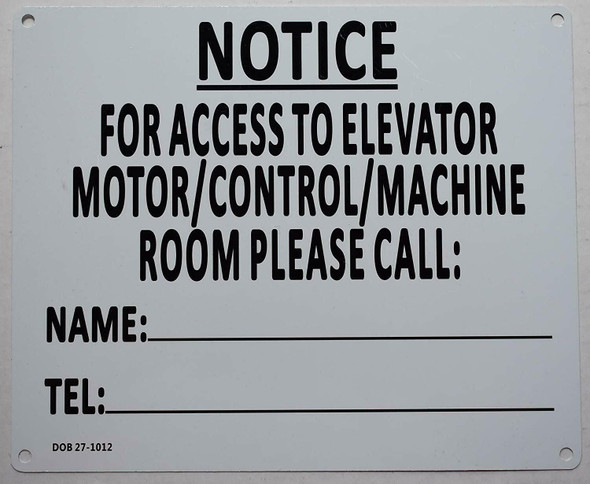 Notice for Access to Elevator Motor -Control-Machine Please Call SIGNAGE (WhiteAluminium  -Rust Free)