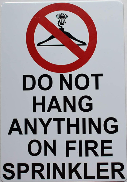 DO NOT Hang Anything ON FIRE Sprinkler Signage