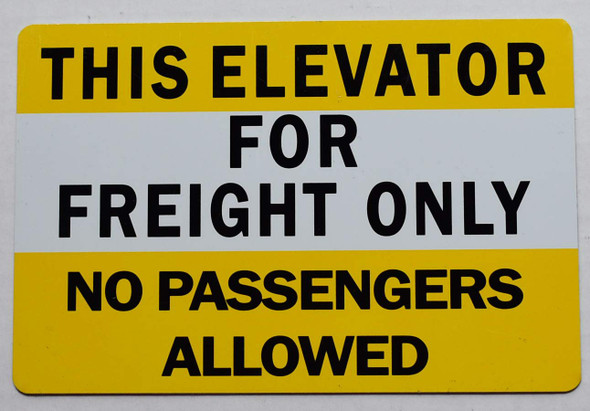 This Elevator for Freight Only No Passengers Allowed SIGNAGE(Two Sided Tape, White/Yellow,, Aluminium!!)