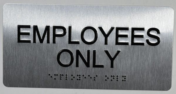 Employees ONLY Sign Silver-Tactile Touch Braille Sign