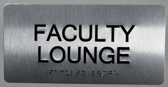 Faculty Lounge Sign Silver-Tactile Touch Braille Sign