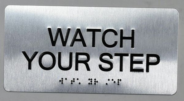 Watch Your Step Sign Silver-Tactile Touch Braille Sign