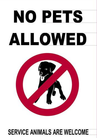 NO Pets Allowed Service Animals are Welcome Sign