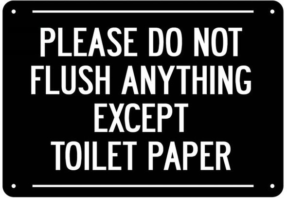 PLEASE DO NOT FLUSH ANYTHING EXCEPT TOILET PAPER Sign