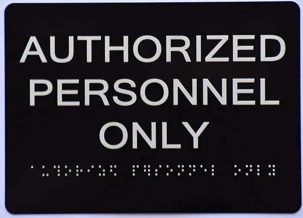 Authorized Personnel ONLY Sign   The Sensation line -Tactile Signs   Braille sign