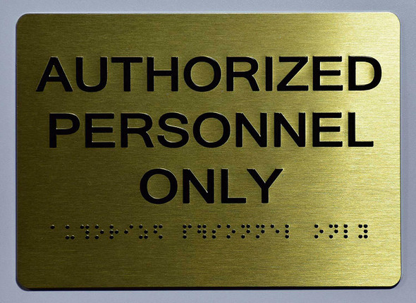 Authorized Personnel ONLY Sign -Gold,