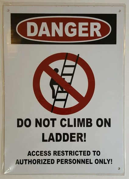 DANGER DO NOT CLIMB ON LADDER ACCESS RESTRICTED TO AUTHORIZED PERSONNEL ONLY SIGN  WHITE ALUMINUM