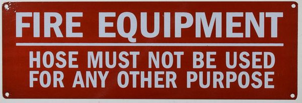 Fire Equipment -Hose Must Not Be Used for Any Other Purpose Signage