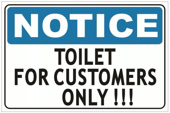 TOILET FOR CUSTOMERS SIGN
