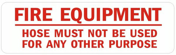 Fire Equipment -Hose Must Not Be Used for Any Other Purpose Sign