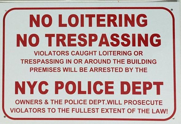 NO Loitering NO TRESPASSING Police Department Sign