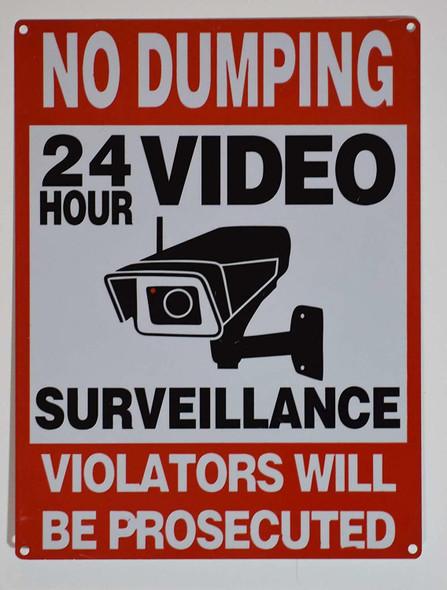 NO Dumping 24 Hours Video Surveillance Sign (Rust Free, Aluminium)
