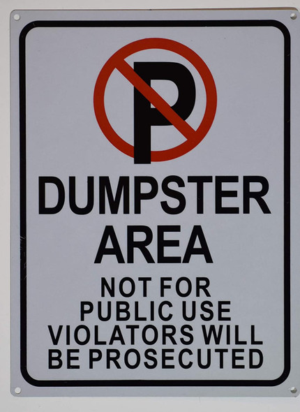No Parking Symbol/Dumpster Area Not for Public Use Violators Will Be Prosecuted Sign(Rust Free)