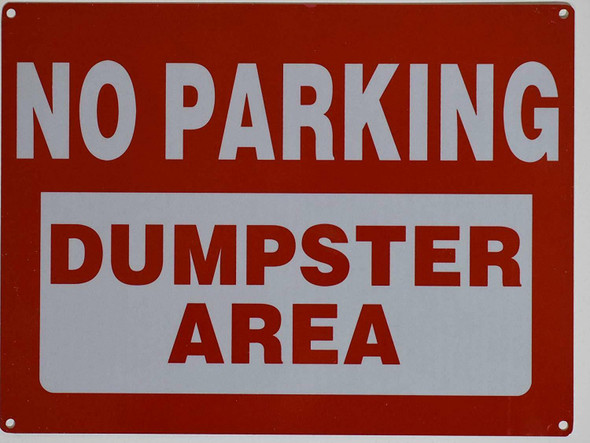 NO Parking Dumpster Area SignRust Free,