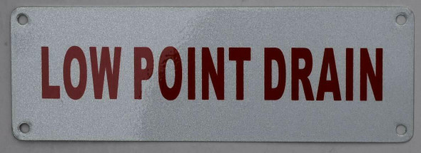 Low Point Drain Sign ,