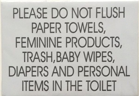 DO NOT FLUSH PAPER TOWELS...IN TOILET Signage