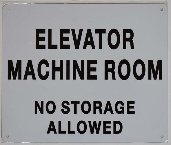 Elevator Machine Room-NO Storage Allowed SIGNAGE (White  Aluminium)