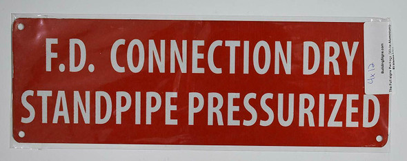 FD Connection Dry Standpipe PRESSURIZED Sign RED