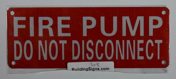 Fire Dept FIRE Pump DO NOT Disconnect Sign