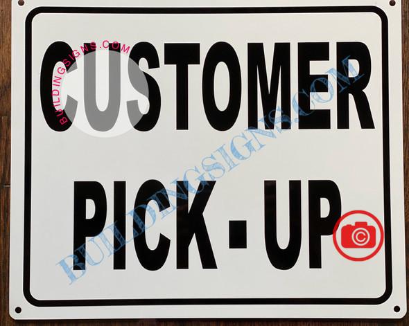 CUSTOMER PICK-UP SIGN