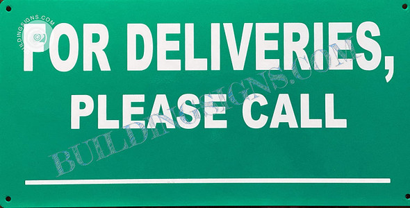 Sign For DELIVERIES Please Call