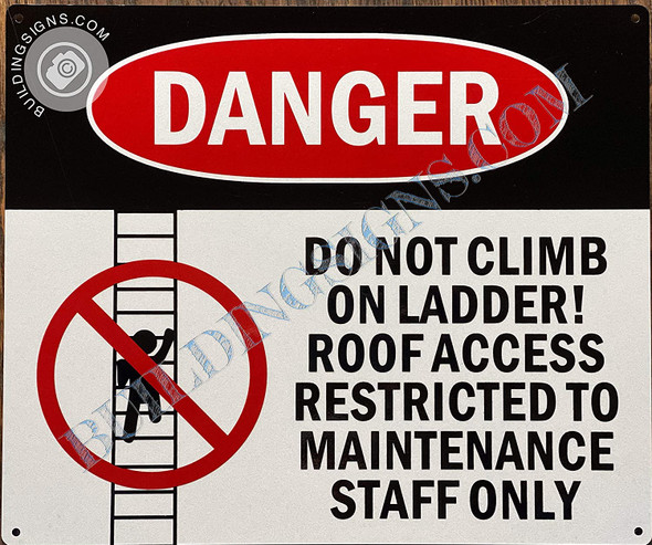 Danger: Do Not Climb on Ladder Roof Access Restricted to Maintenance Staff only Signage