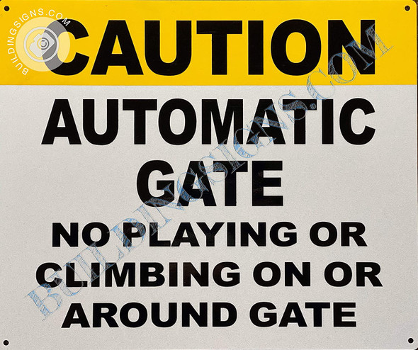 Caution Automatic Gate NO Playing OR Climbing ON OR Around GATE Signage