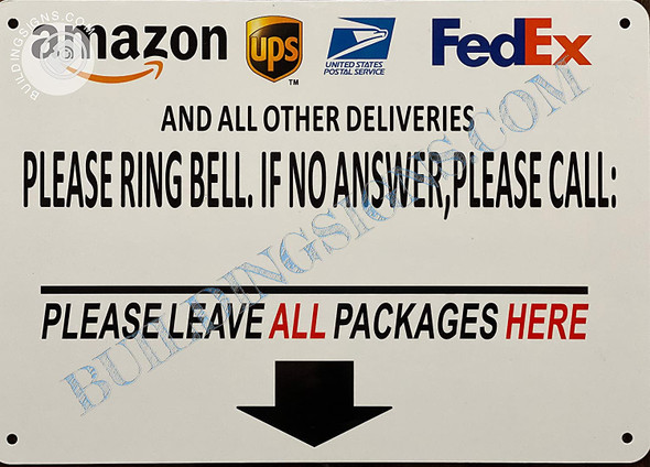 Sign DELIVERIES Please Ring Bell IF NO Answer Please Call
