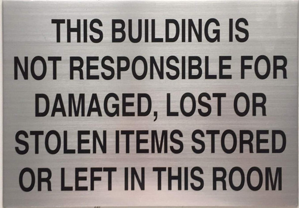 This Building is NOT RESPONSABILE for Damaged, Lost OR Stolen Items Signage