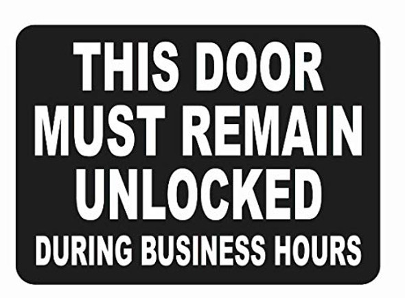This Door Remain Unlocked During Busniess Hours Sticker Decal Sign