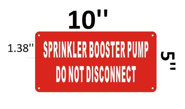 SPRINKLER BOOSTER PUMP DO NOT DISCONNECT Signage