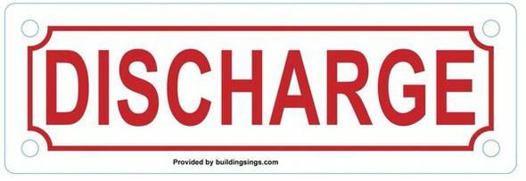 DISCHARGE SIGN
