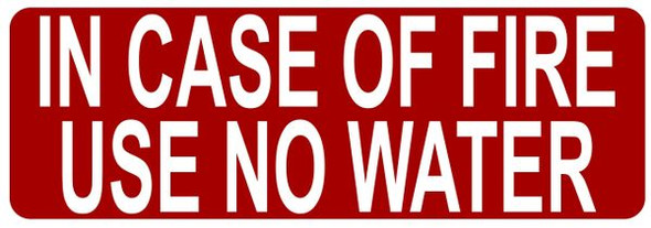 IN CASE OF FIRE USE NO WATER SIGN- REFLECTIVE !!! (ALUMINUM SIGNS, RED)