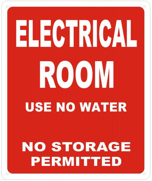 ELECTRICAL ROOM USE NO WATER NO STORAGE PERMITTED SIGN- REFLECTIVE !!!