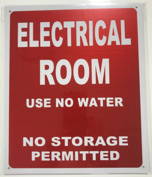 ELECTRICAL ROOM USE NO WATER NO STORAGE PERMITTED SIGNAGE- REFLECTIVE !!!