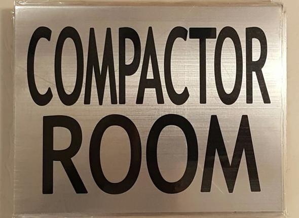 COMPACTOR ROOM SIGN  BRUSHED ALUMINUM (ALUMINUM SIGNS )