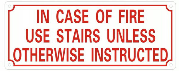 IN CASE OF FIRE USE STAIRS UNLESS OTHERWISE INSTRUCTED SIGNAGE- REFLECTIVE !!! (ALUMINUM SIGNAGES 4X10)