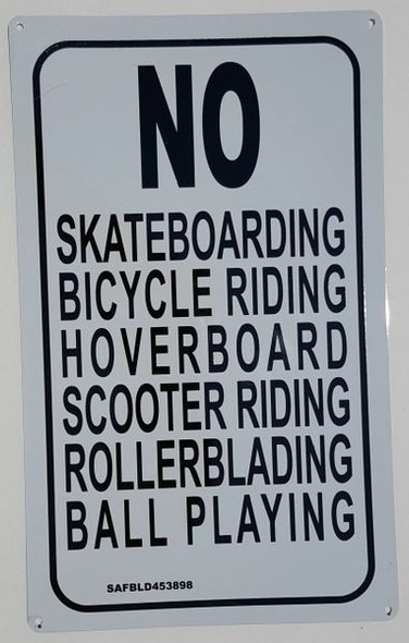 No Skateboarding Bicycle riding Hoverboard scooter riding Rollerblading ball playing Sign (ALUMINUM SIGNS )