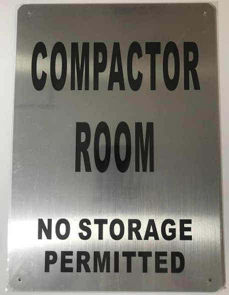 COMPACTOR ROOM NO STORAGE PERMITTED SIGN- BRUSHED ALUMINUM - The Mont Argent Line