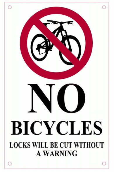 NO BICYCLES LOCKS WILL BE CUT OFF WITHOUT A WARNING SIGN- WHITE BACKGROUND BLACK LETTERS (ALUMINUM SIGNS)