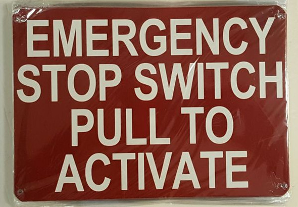 EMERGENCY STOP SWITCH PULL TO ACTIVATE SIGNAGE RED