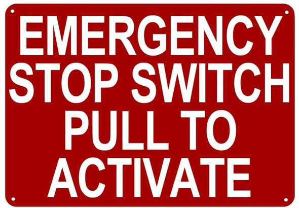 EMERGENCY STOP SWITCH PULL TO ACTIVATE SIGN RED