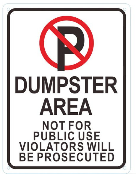 DUMPSTER AREA NOT FOR PUBLIC USE VIOLATORS WILL BE PROSECUTED SIGN (ALUMINUM SIGNS)