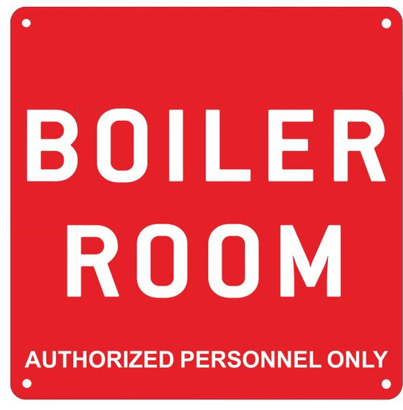 BOILER ROOM AUTHORIZED PERSONNEL ONLY SIGN- RED ALUMINUM (ALUMINUM SIGNS)