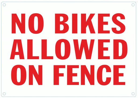 NO BIKES ALLOWED ON FENCE SIGN