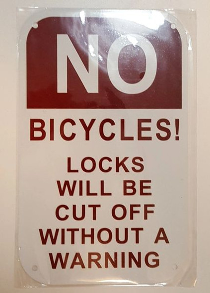 NO BICYCLES LOCKS WILL BE CUT OFF WITHOUT A WARNING SIGNAGE- WHITE BACKGROUND (ALUMINUM SIGNAGES 8X5)