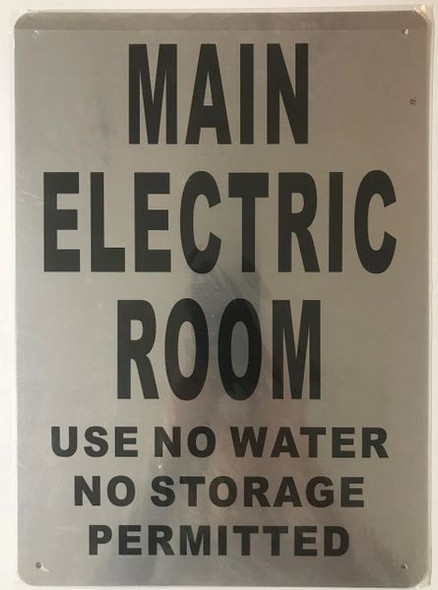 MAIN ELECTRIC ROOM USE NO WATER NO STORAGE PERMITTED SIGN- BRUSHED ALUMINUM - The Mont Argent Line