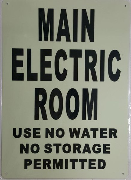 MAIN ELECTRIC ROOM USE NO WATER NO STORAGE PERMITTED SIGNAGE - PHOTOLUMINESCENT GLOW IN THE DARK SIGNAGE (PHOTOLUMINESCENT )